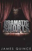 Dramatic Shorts: Volume one