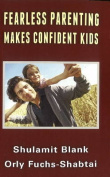 Fearless Parenting Makes Confident Kids