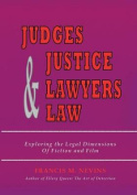 Judges & Justice & Lawyers & Law  : Exploring the Legal Dimensions of Fiction and Film