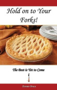 Hold on to Your Forks!