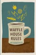 Waffle House Rules