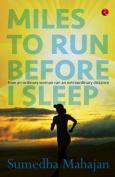 Miles to Run Before I Sleep