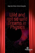 Wild and Not So Wild Dreams in Physics