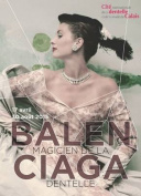 Balenciaga, Magician in Lace