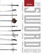 The Sword: Myth & Reality