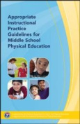 Appropriate Instructional Practice Guidelines for Middle School Physical Education 3rd Edition