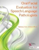 Oral-Facial Evaluation for Speech-Language Pathologists