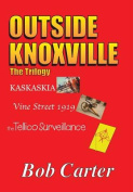 Outside Knoxville: The Trilogy