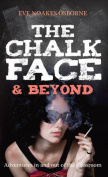 The Chalkface & Beyond