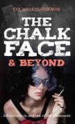 The Chalkface & Beyond