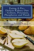 Eating a Pre-Dialysis Kidney Diet - Sodium, Potassium, Phosphorus and Fluids