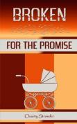 Broken for the Promise