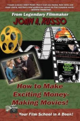How to Make Exciting Money-Making Movies