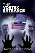 The Vortex Entrance