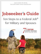Jobseeker's Guide Ten Steps to a Federal Job for Military and Spouses