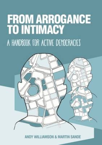 From Arrogance to Intimacy by Andy Williamson.
