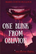One Blink from Oblivion