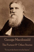 """George MacDonald - The Portent & Other Stories  : """"To Try to Be Brave Is to Be Brave."""""""