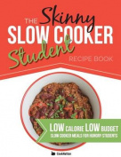 The Skinny Slow Cooker Student Recipe Book
