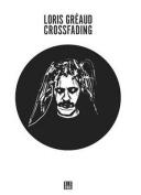 Loris Greaud - Crossfading +