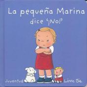 La Pequea Marina Dice No!- Little Marina Says No