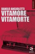 Vitamore Vitamorte [ITA]