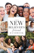 The New Believer S Friend Handbook