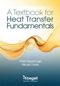 A Textbook for Heat Transfer Fundamentals