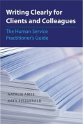 Writing Clearly for Clients and Colleagues