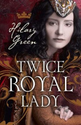 Twice Royal Lady