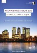 ACCA P6 Advanced Taxation UK (FA 2014) Study Manual Text