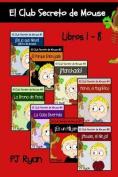 El Club Secreto de Mouse Libros 1-8 [Spanish]