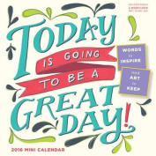 Today Is Going to Be a Great Day! Mini-Calendar 2016