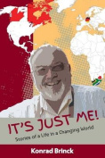 It's Just Me - Stories of a Life in a Changing World