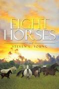 Eight Horses