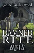 Damned Rite: Melt