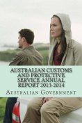 Australian Customs and Protective Service Annual Report 2013-2014