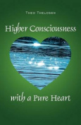 Higher Consciousness with a Pure Heart
