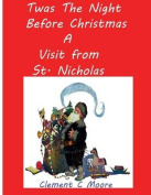 Twas the Night Before Christmas a Visit from St. Nicholas
