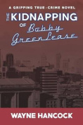 The Kidnapping of Bobby Greenlease