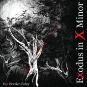 Exodus in X Minor