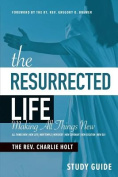 The Resurrected Life Study Guide