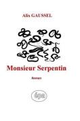 Monsieur Serpentin: Roman [FRE]