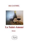Le Saint-Amour: Roman [FRE]