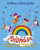 Polonase - Neue Kinderlieder Zum Ankommen, Bewegen, Mitmachen, Ausruhen Und Tschus Sagen [GER]