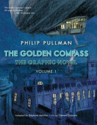 The Golden Compass Graphic Novel, Volume 1 (His Dark Materials