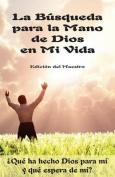 La Busqueda Para La Mano de Dios En Mi Vida [Spanish]