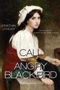 Call of an Angry Blackbird