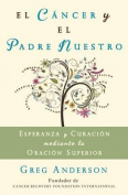 El Cancer y El Padre Nuestro [Spanish]
