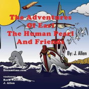 The Adventures of Earl the Human Pearl and Friends